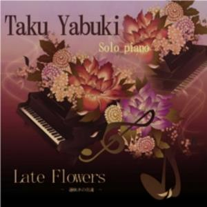 Taku Yabuki Late Flowers (Osozaki No Hana Tachi) album cover
