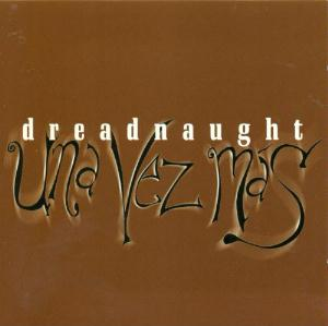 Dreadnaught Una vez Mas album cover