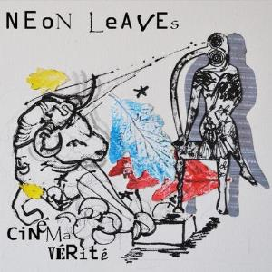 Neon Leaves Cin�ma V�rit� album cover
