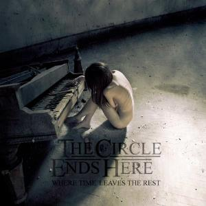 The Circle Ends Here Where Time Leaves The Rest album cover
