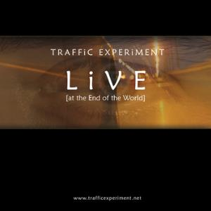 Traffic Experiment Live [at the End of the World] album cover