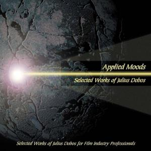 Julius Dobos - Applied Moods. Selected Works of Julius Dobos CD (album) cover