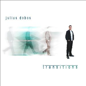 Julius Dobos - Transitions CD (album) cover