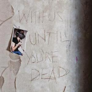 With Us Until You're Dead by ARCHIVE album cover