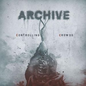 Archive Controlling Crowds album cover