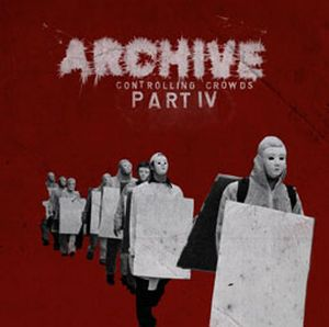 Controlling Crowds Part IV by ARCHIVE album cover