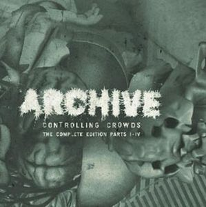 Archive Controlling Crowds Complete Edition I - IV album cover