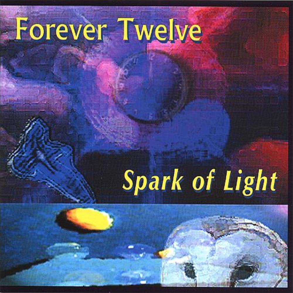 Spark Of Light by FOREVER TWELVE album cover