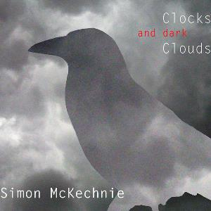 Clocks and Dark Clouds by MCKECHNIE, SIMON album cover