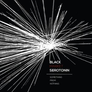 Black Market Serotonin Something For Nothing album cover