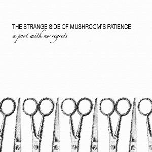 Mushroom's Patience The Strange Side Of Mushroom's Patience album cover