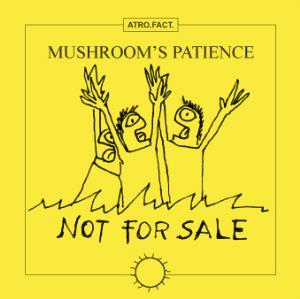 Mushroom's Patience Not For Sale album cover