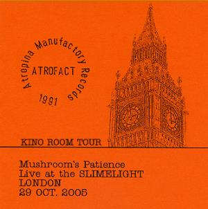 Mushroom's Patience Live At The Slimelight London 29 Oct. 2005 album cover