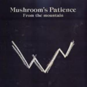 Mushroom's Patience From The Mountain / The Spirit Of The Mountain album cover