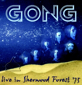 Gong - Live In Sherwood Forest '75 CD (album) cover