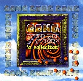Gong - The Other Side Of The Sky (A Collection) CD (album) cover