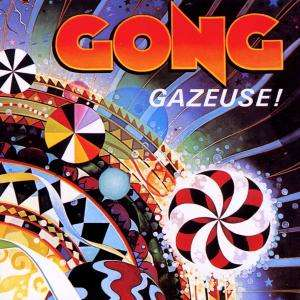 Gong - Gazeuse! CD (album) cover