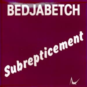 Subrepticement by BEDJABETCH album cover