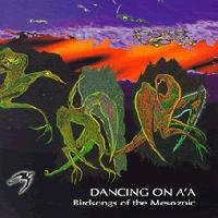 Birdsongs Of The Mesozoic - Dancing on A'A CD (album) cover
