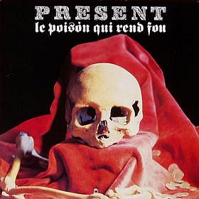 Present - Le Poison Qui Rend Fou CD (album) cover