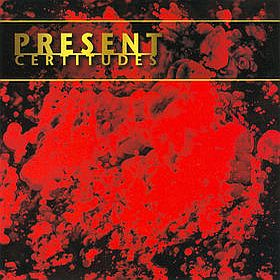 Present Certitudes album cover