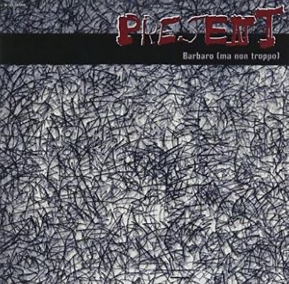 Barbaro (Ma Non Troppo) by PRESENT album cover