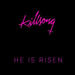 Killsong He Is Risen album cover