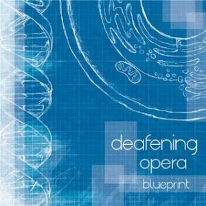 Deafening Opera - Blueprint CD (album) cover