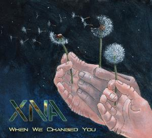 XNA - When We Changed You CD (album) cover