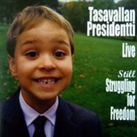 Tasavallan Presidentti - Still Struggling For Freedom  CD (album) cover