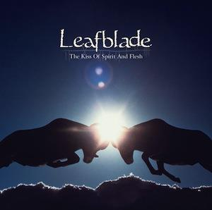 Leafblade The Kiss of Spirit and Flesh album cover