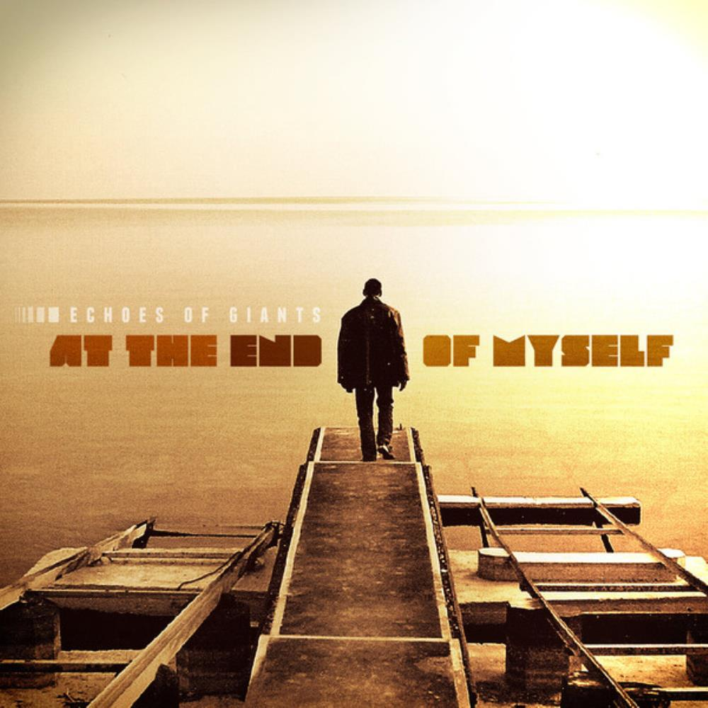 Echoes Of Giants - At The End Of Myself CD (album) cover