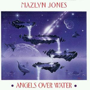 Nigel Mazlyn Jones Angels Over Water album cover