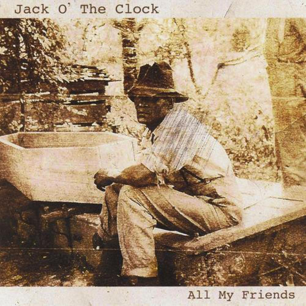 Jack O' The Clock All My Friends album cover