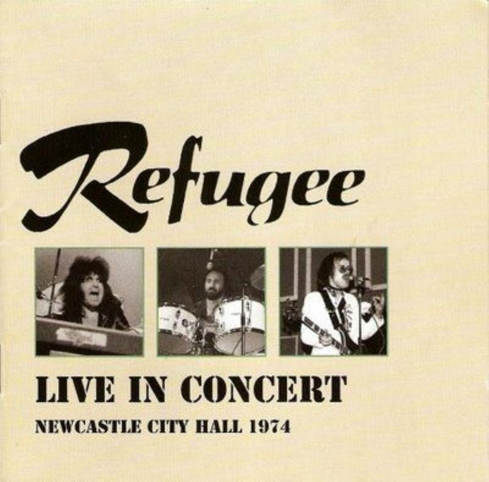 Refugee Live in Concert - Newcastle City Hall 1974 album cover
