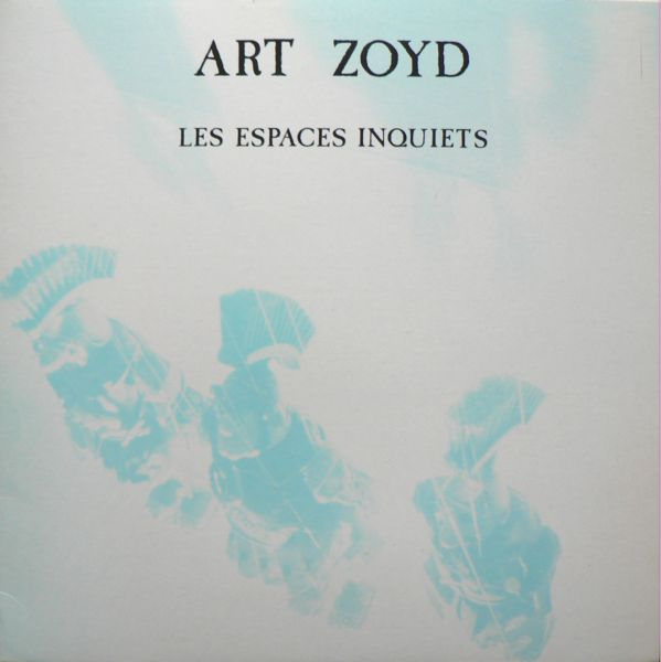 Les Espaces Inquiets by ART ZOYD album cover