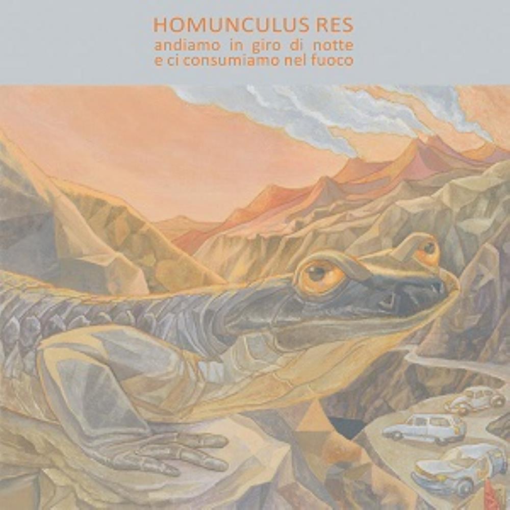 Andiamo in Giro di Notte e ci Consumiamo nel Fuoco by HOMUNCULUS RES album cover