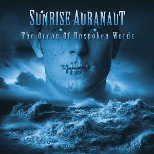 Sunrise Auranaut - The Ocean Of Unspoken Words CD (album) cover