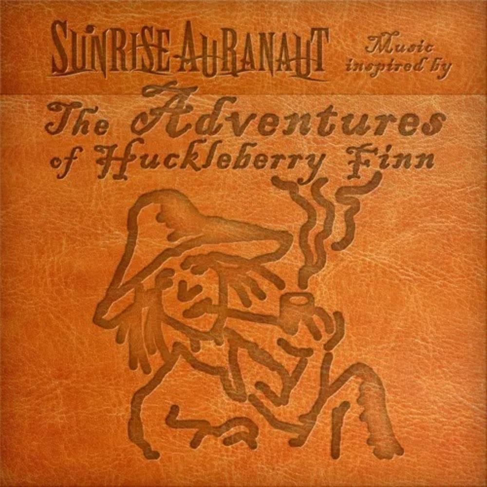 The Adventures of Huckleberry Finn by SUNRISE AURANAUT album cover