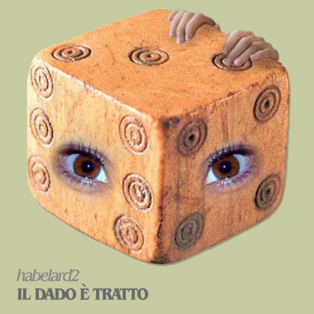 Il Dado È Tratto by HABELARD2 album cover