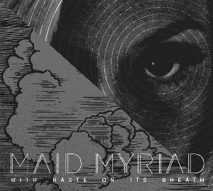 With Haste On Its Breath by MAID MYRIAD album cover