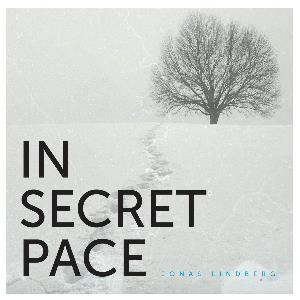 Jonas Lindberg In Secret Pace album cover