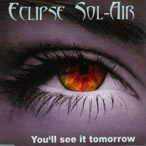Eclipse Sol-Air You'll See it Tomorrow album cover