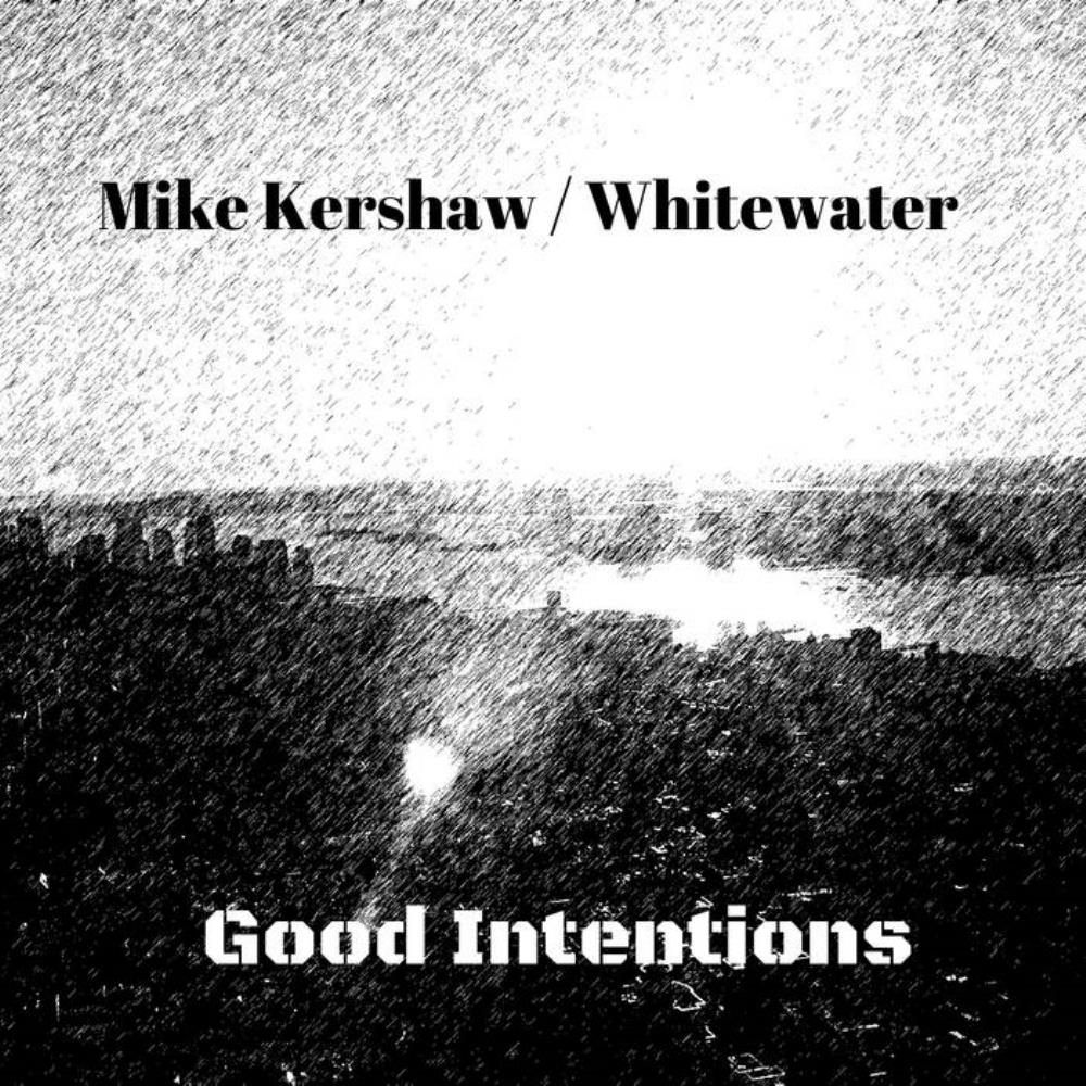 Mike Kershaw - Mike Kershaw / Whitewater: Good Intentions CD (album) cover