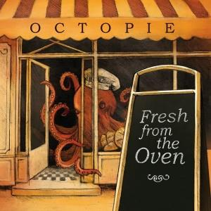 Fresh From The Oven by OCTOPIE album cover