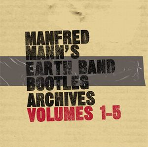Manfred Mann's Earth Band Bootleg Archives Vols 1-5 by MANN'S EARTH BAND, MANFRED album cover