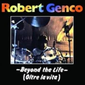 Robert Genco Beyond The Life album cover