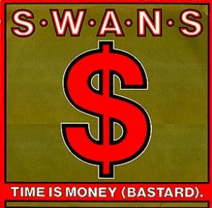 Time Is Money (Bastard) by SWANS album cover