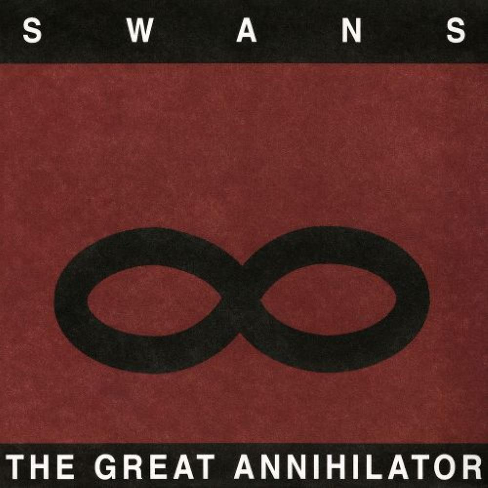The Great Annihilator by SWANS album cover