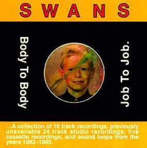 Swans - Body to Body, Job to Job CD (album) cover